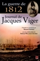 La guerre de 1812. Journal de Jacques Viger