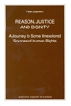 Reason, Justice and Dignity