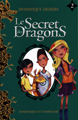 Le secret des dragons - Tome 2