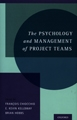 The Psychology and Management of Project Teams
