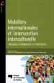 Mobilités internationales et intervention interculturelle