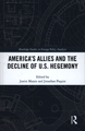 America's Allies and the Decline of U.S. Hegemony